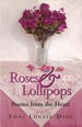 Roses and Lollipops by Toni Louise Diol